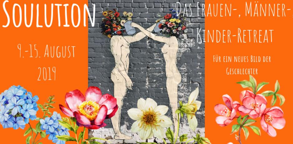 Soulotion – Das Frauen, Männer, Kinder Retreat für ein neues Bild der Geschlechter